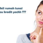 Untung Rugi Membeli Rumah Tunai VS KPR